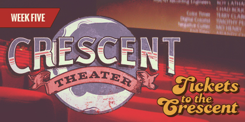 Enter to WIN This Week's Giveaway: Tickets to the Crescent Theater